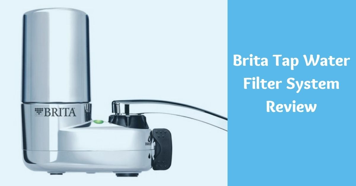 Brita Tap Water Filter System Review