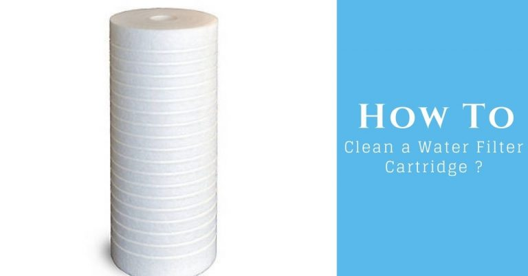 How to clean a water filter cartridge