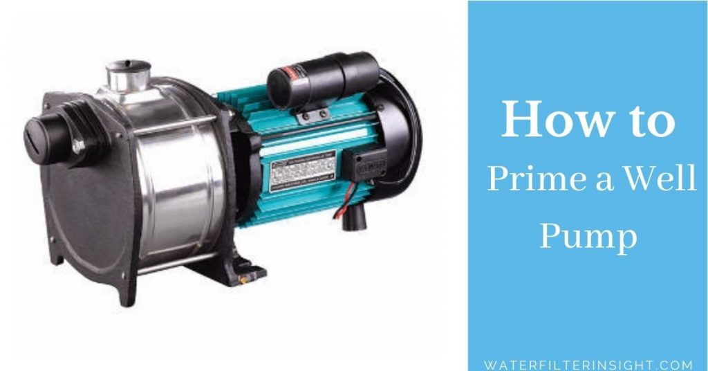 How to Prime a Well Pump